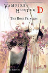Vampire Hunter D Volume 9: The Rose Princess (Novel)