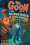 Goon Volume 2: My Murderous Childhood (and other Grievous Yarns) 2nd Edition TPB