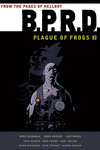 B.P.R.D.: Plague of Frogs Volume 02 TPB