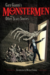 Gary Gianni's Monstermen and Other Scary Stories HC - nick & dent