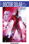 Doctor Solar, Man of the Atom Volume 2 TPB Revelation/Solar Rise TPB