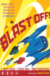 Blast Off!: Rockets, Robots, Ray Guns, and Rarities From the Golden Age of Space Toys TPB - nick & dent