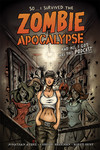 So...I Survived the Zombie Apocalypse and All I Got Was This Podcast TPB - nick & dent