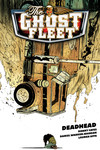 Ghost Fleet Volume 1: Deadhead TPB