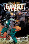 The Ghost Fleet Volume 2: Over the Top TPB