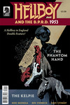 Hellboy and the B.P.R.D.: 1953--The Phantom Hand & the Kelpie