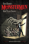 Gary Gianni's MonsterMen and Other Scary Stories TPB