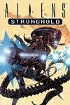 Aliens: Stronghold TPB