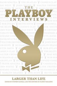 Playboy Interviews: Larger Than Life