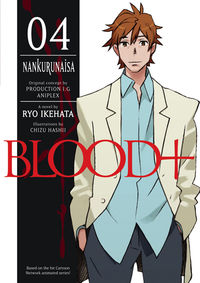 Blood+ Volume 4: Nankurunaisa (Novel)