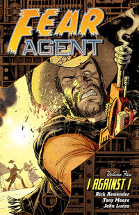 Fear Agent TPB Vol. 5: I Against I