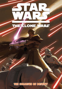 Star Wars: The Clone Wars -- The Colossus of Destiny TPB