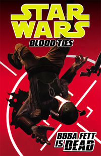 Star Wars: Blood Ties Volume 2 TPB - Boba Fett is Dead