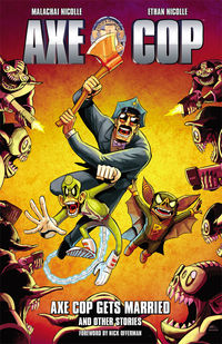 Axe Cop Volume 5 TPB - Axe Cop Gets Married and Other Stories
