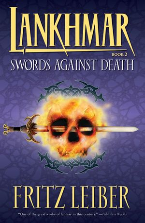 Lankhmar Book 2: Swords Against Death