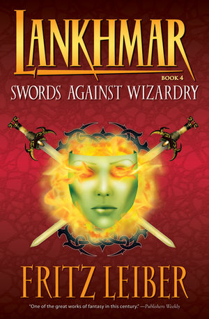 Lankhmar Book 4: Swords Against Wizardry