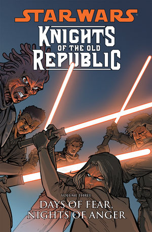 Star Wars: Knights of the Old Republic Volume 3--Days of Fear,