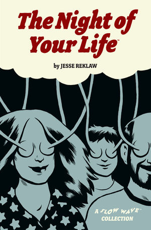 The Night of Your Life HC GN by Jesse Reklaw and Dark Horse Comics