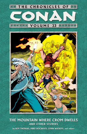 The Chronicles of Conan Volume 33: The Mountain Where Crom Dwells and Other Stories TPB