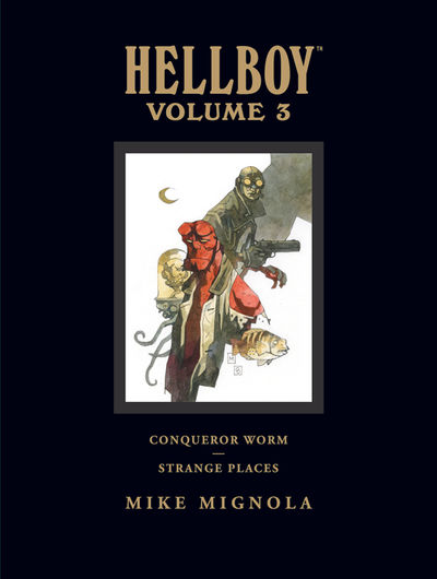 Hellboy Library Edition Volume 3: Conqueror Worm and Strange Places HC