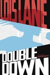 Lois Lane Double Down Ya SC Novel