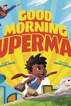 Good Morning Superman Yr Picture Book