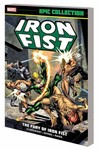 Iron Fist Epic Collection TPB Fury Of Iron Fist