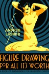 Andrew Loomis Figure Drawing For All Its Worth HC