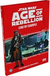 Star Wars RPG Age Of Rebellion Lead By Example Bk