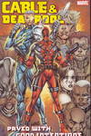 Cable & Deadpool TPB Vol. 6: Paved With Good Intentions