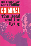 Criminal TPB Vol. 03 The Dead And The Dying