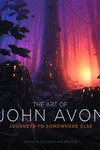 Art Of John Avon Journeys To Somewhere Else HC