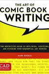Art Of Comic Book Writing Definitive Guide SC