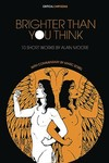 Brighter Than You Think 10 Short Works By Alan Moore TPB