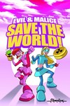Evil & Malice Save The World TPB