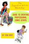 Sequential Arts Workshop Guide To Professional Comic Strips