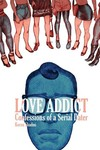 Love Addict Confessions Of A Serial Dater TPB