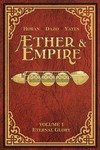 Aether and Empire TPB Vol. 01 Eternal Glory