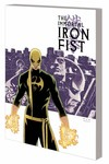 Immortal Iron Fist Complete Collection TPB Vol. 1