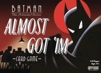 DC Batman The Animated Series Almost Got Im Card Game