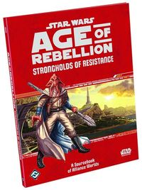 Star Wars RPG Age Of Rebellion Strongholds Resistance Bk