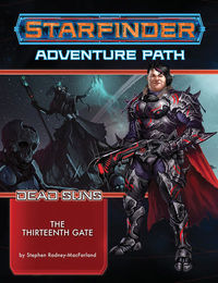 Starfinder Adv Path Dead Suns Part 5 The Thirteenth Gate