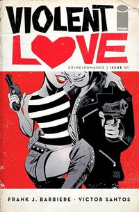 Violent Love Comics by Frank J. Barbiere & Victor Santos