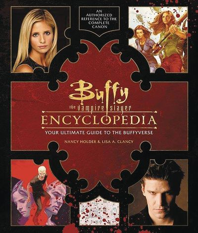 Buffy the Vampire Slayer Encyclopedia Ultimate Guide to the Buffyverse HC