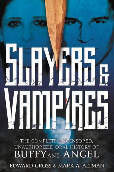 Slayers & Vampires Comp Unauthorized History Buffy & Angel HC