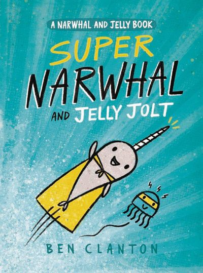 Narwhal HC GN Vol. 02 Super Narwhal & Jelly Jolt MAR172139F