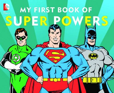 DC Super Heroes My First Book Of Super Powers Board Book MAY151775F