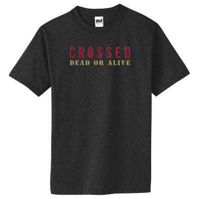 Image of Crossed Dead Or Alive T-Shirt MED