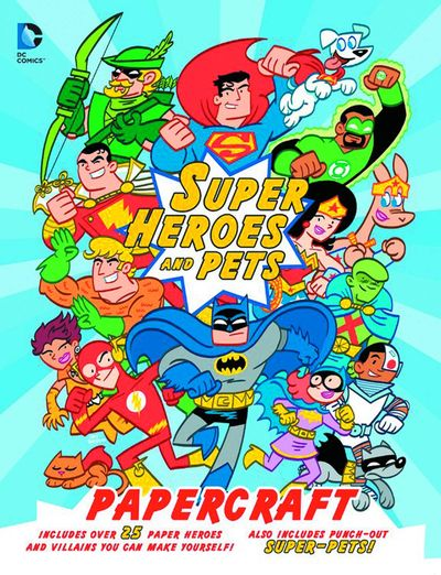 DC Super Heroes and Pets Papercraft SC SEP162218F
