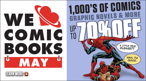 We Love Comics May sale Starts May 8th on TFAW.com!